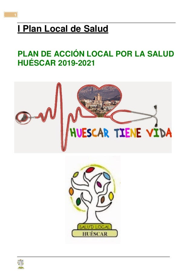 1 I Plan Local de Salud PLAN DE ACCIÓN LOCAL POR LA SALUD HUÉSCAR 2019-2021 ……...