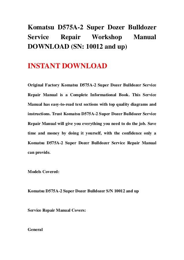Komatsu D575A-2 Super Dozer BulldozerService Repair Workshop ManualDOWNLOAD (SN: 10012 and up)INSTANT DOWNLOADOriginal Fac...