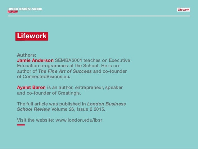 Lifework Authors: Jamie Anderson SEMBA2004 teaches on Executive Education programmes at the School. He is co- author of Th...