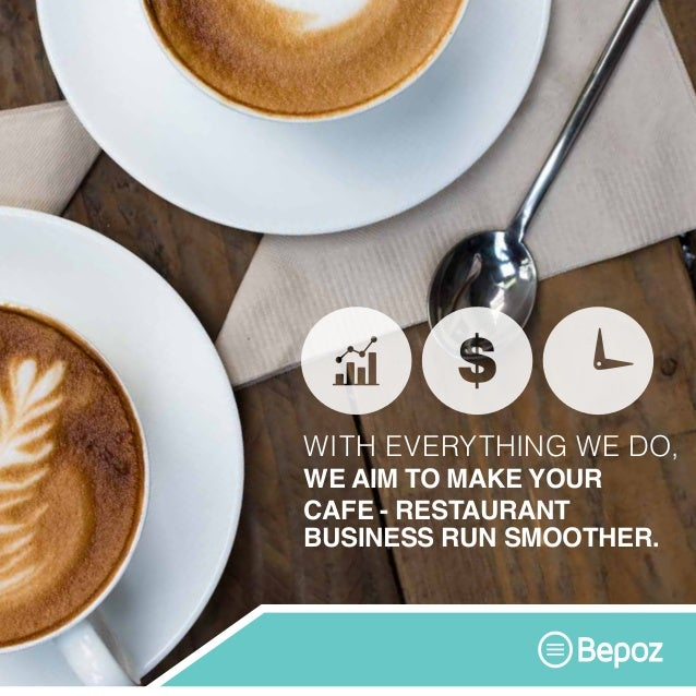 WITH EVERYTHING WE DO, WE AIM TO MAKE YOUR CAFE - RESTAURANT BUSINESS RUN SMOOTHER.