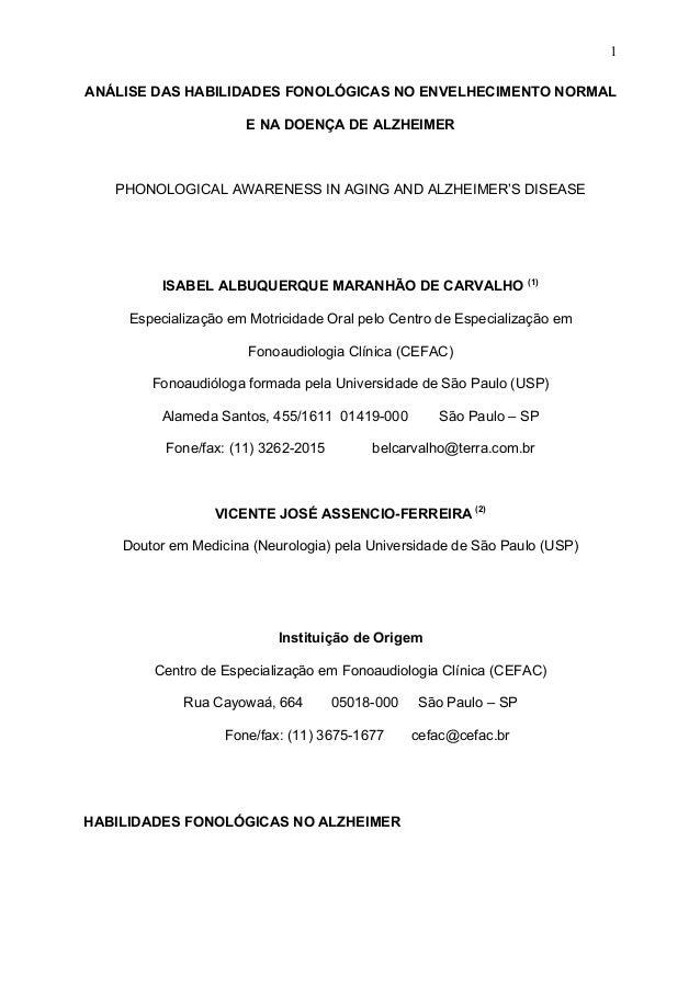 1 ANÁLISE DAS HABILIDADES FONOLÓGICAS NO ENVELHECIMENTO NORMAL E NA DOENÇA DE ALZHEIMER PHONOLOGICAL AWARENESS IN AGING AN...