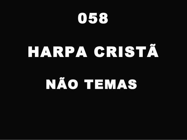 058 HARPA CRISTÃ NÃO TEMAS
