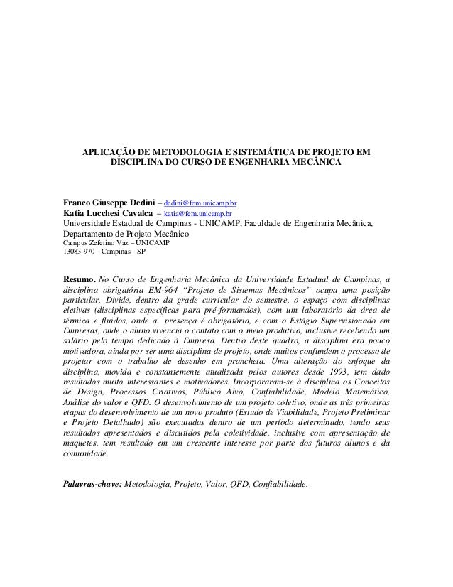 APLICAÇÃO DE METODOLOGIA E SISTEMÁTICA DE PROJETO EM DISCIPLINA DO CURSO DE ENGENHARIA MECÂNICA Franco Giuseppe Dedini – d...