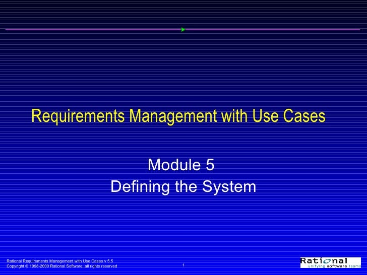 Requirements Management with Use Cases Module 5  Defining the System