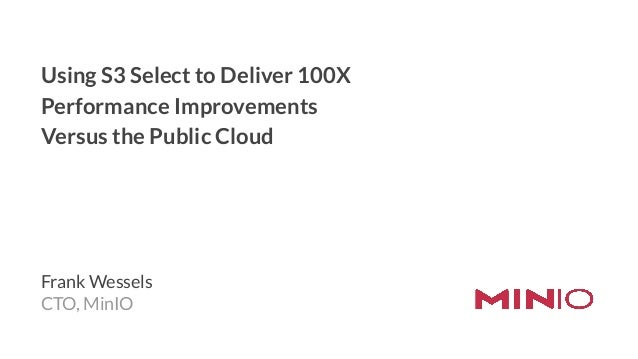 Using S3 Select to Deliver 100X Performance Improvements