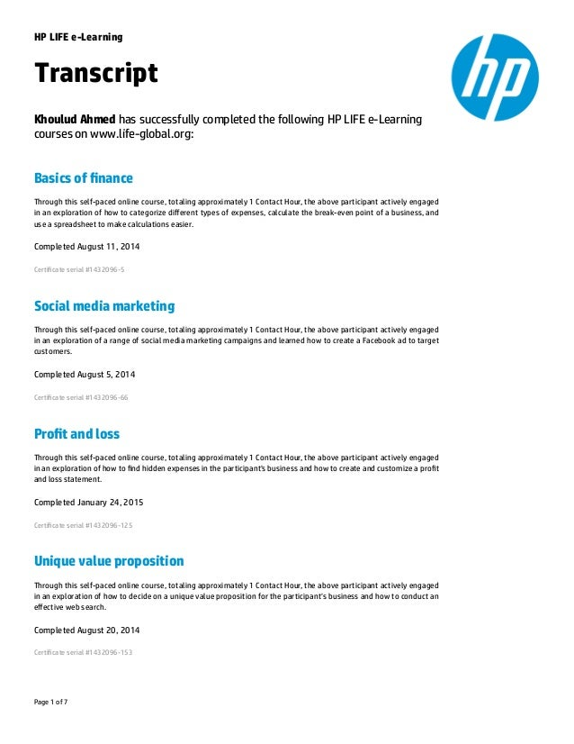 HP LIFE e-Learning Transcript Khoulud Ahmed has successfully completed the following HP LIFE e-Learning courses on www.lif...
