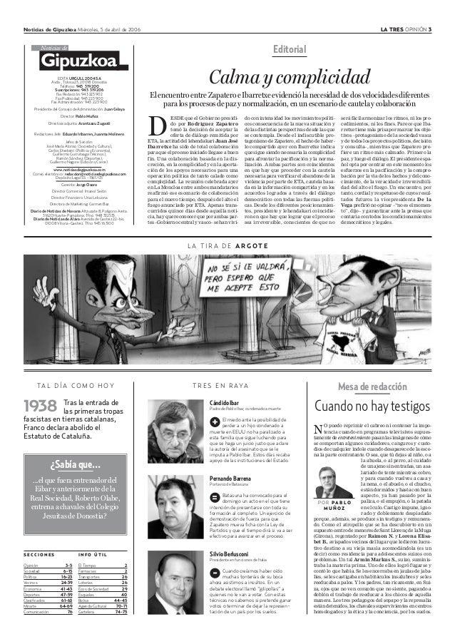 Noticias de Gipuzkoa Miércoles, 5 de abril de 2006 LA TRES OPINIÓN 3 S E C C I O N E S Opinión 3-5 Sociedad 6-15 Política ...