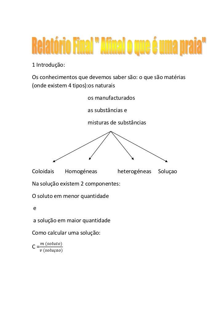 1 Introdução:Os conhecimentos que devemos saber são: o que são matérias(onde existem 4 tipos):os naturais                 ...