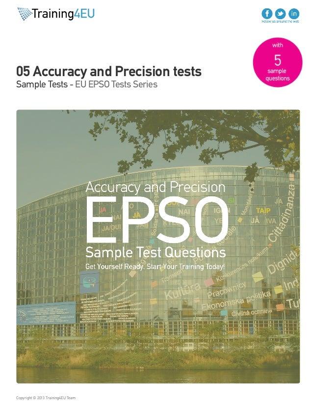 05 Accuracy and Precision tests Sample Tests - EU EPSO Tests Series Copyright © 2013 Training4EU Team