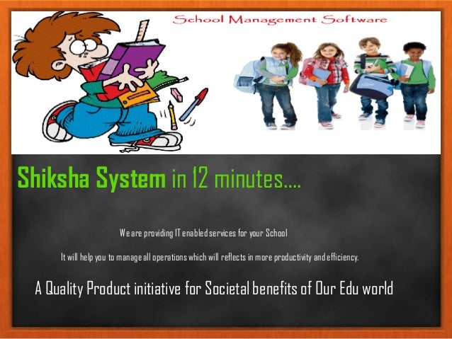Shiksha System in 12 minutes…. Weare providing IT enabledservicesfor your School It will help you to manageall operationsw...