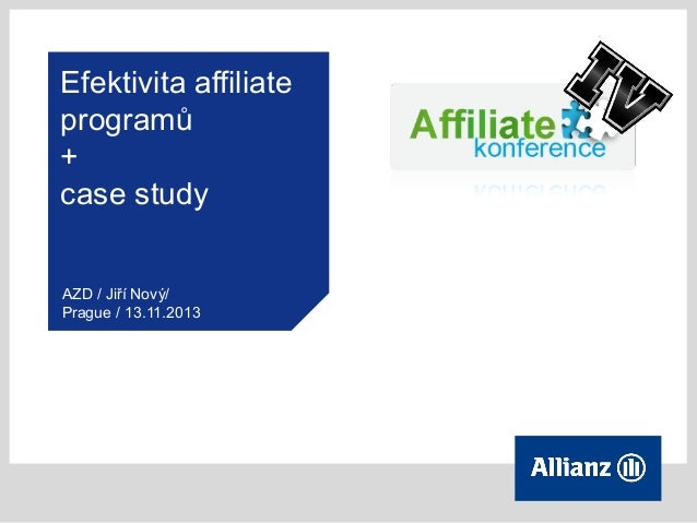 Efektivita affiliate programů + case study AZD / Jiří Nový/ Prague / 13.11.2013