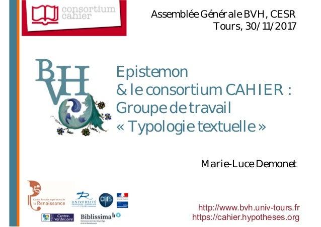 Epistemon & le consortium CAHIER : Groupe de travail « Typologie textuelle » http://www.bvh.univ-tours.fr https://cahier.h...