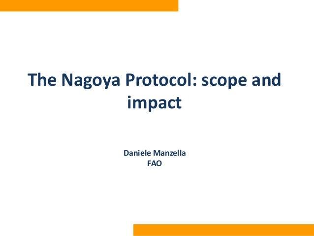The Nagoya Protocol: scope and impact Daniele Manzella FAO
