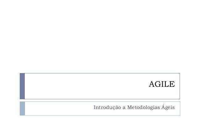 AGILE Introdução a Metodologias Ágeis