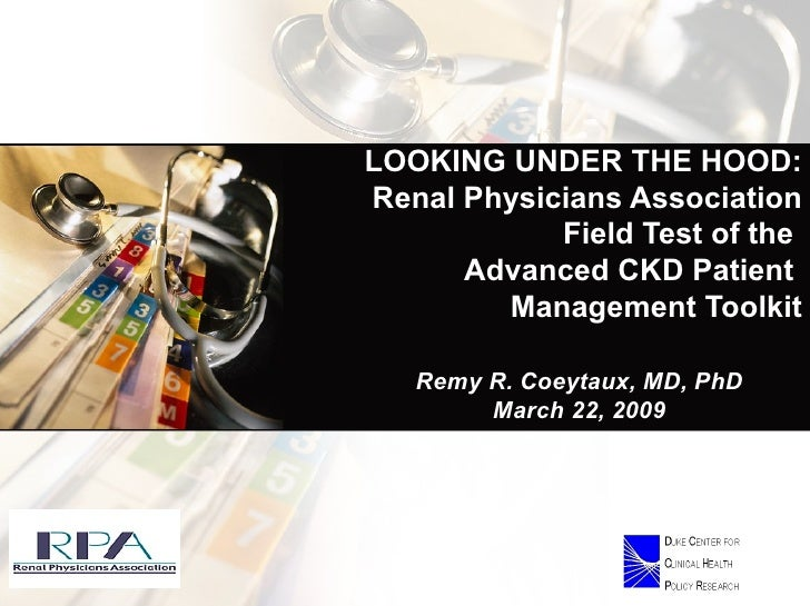 LOOKING UNDER THE HOOD: Renal Physicians Association Field Test of the  Advanced CKD Patient  Management Toolkit Remy R....