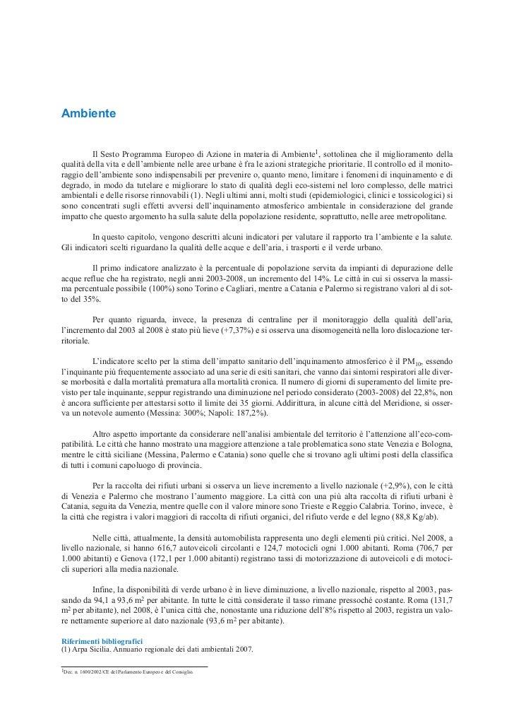 Ambiente         Il Sesto Programma Europeo di Azione in materia di Ambiente1, sottolinea che il miglioramento dellaqualit...