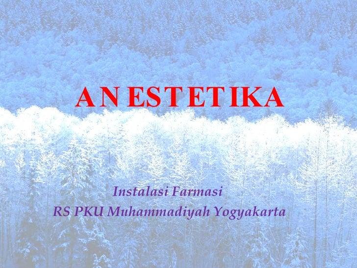 ANESTETIKA Instalasi Farmasi  RS PKU Muhammadiyah Yogyakarta