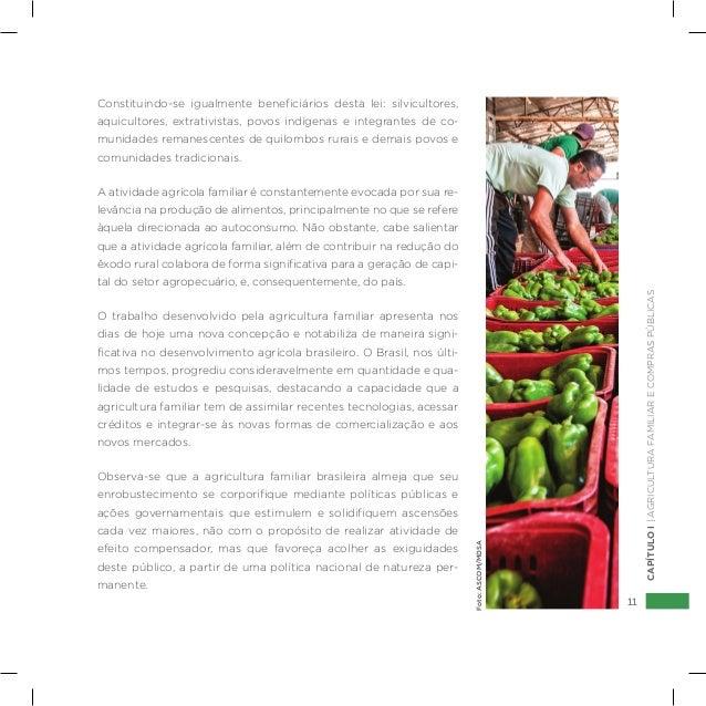 11 CAPÍTULOI|AGRICULTURAFAMILIARECOMPRASPÚBLICAS Constituindo-se igualmente beneficiários desta lei: silvicultores, aquicu...