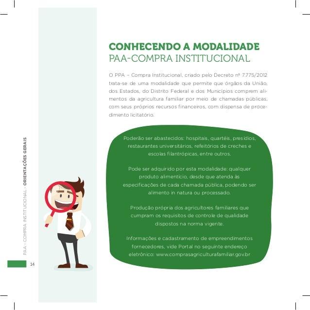 14 PAA-COMPRAINSTITUCIONAL-ORIENTAÇÕESGERAIS CONHECENDO A MODALIDADE PAA-COMPRA INSTITUCIONAL O PPA – Compra Institucional...