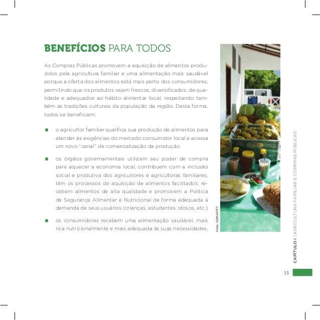 15 CAPÍTULOI|AGRICULTURAFAMILIARECOMPRASPÚBLICAS BENEFÍCIOS PARA TODOS As Compras Públicas promovem a aquisição de aliment...