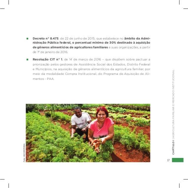 17 CAPÍTULOI|AGRICULTURAFAMILIAREMERCADOINSTITUCIONAL  Decreto n° 8.473, de 22 de junho de 2015, que estabelece no âmbito ...