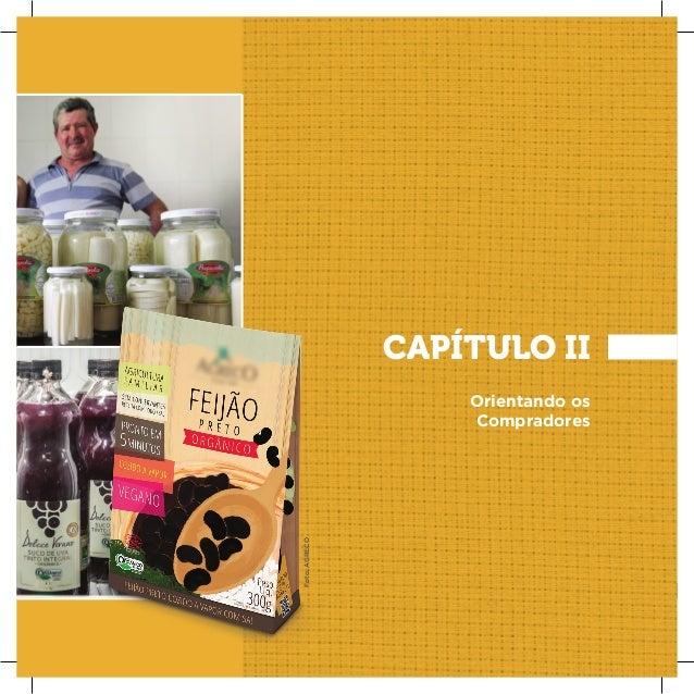 19 APRESENTAÇÃO CAPÍTULO II Orientando os Compradores Foto:AGRECO