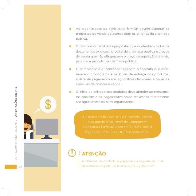 22 PAA-COMPRAINSTITUCIONAL-ORIENTAÇÕESGERAIS  As organizações da agricultura familiar devem elaborar as propostas de venda...