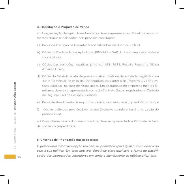 26 PAA-COMPRAINSTITUCIONAL-ORIENTAÇÕESGERAIS 4. Habilitação e Proposta de Venda 4.1 A organização de agricultores familiar...