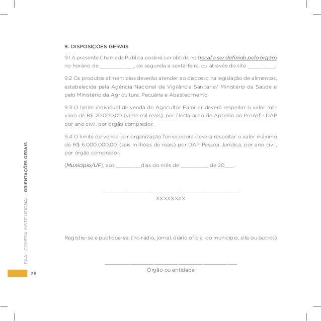 28 PAA-COMPRAINSTITUCIONAL-ORIENTAÇÕESGERAIS 9. DISPOSIÇÕES GERAIS 9.1 A presente Chamada Pública poderá ser obtida no (lo...