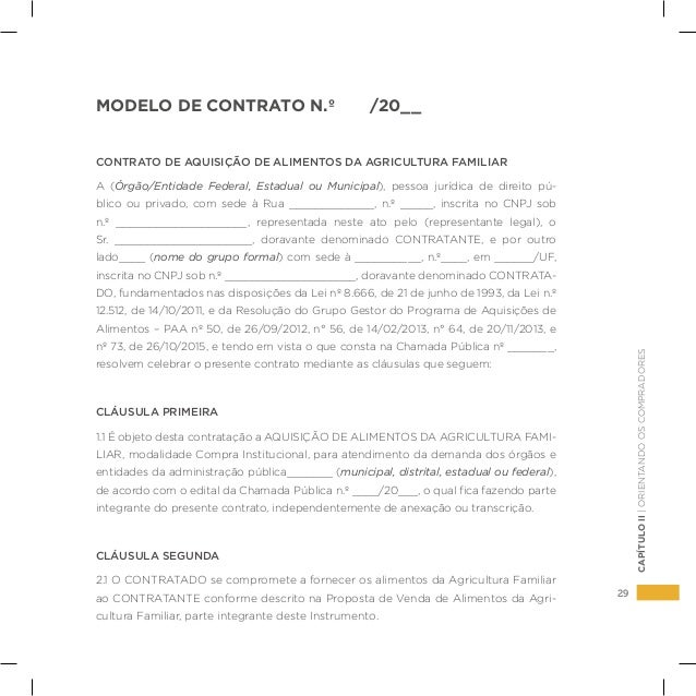 29 CAPÍTULOII|ORIENTANDOOSCOMPRADORES MODELO DE CONTRATO N.º /20__ CONTRATO DE AQUISIÇÃO DE ALIMENTOS DA AGRICULTURA FAMIL...