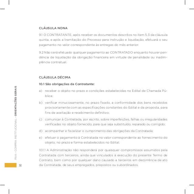 32 PAA-COMPRAINSTITUCIONAL-ORIENTAÇÕESGERAIS CLÁUSULA NONA 9.1 O CONTRATANTE, após receber os documentos descritos no item...