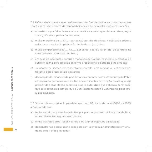 34 PAA-COMPRAINSTITUCIONAL-ORIENTAÇÕESGERAIS 11.2 A Contratada que cometer qualquer das infrações discriminadas no subitem...