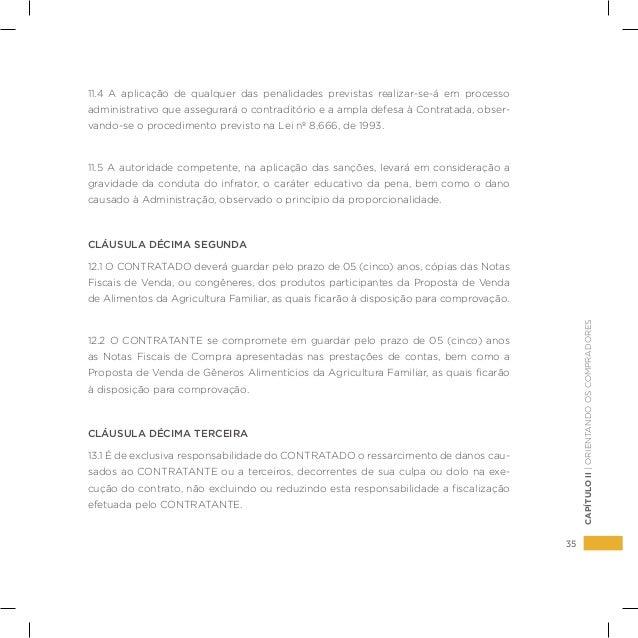 35 CAPÍTULOII|ORIENTANDOOSCOMPRADORES 11.4 A aplicação de qualquer das penalidades previstas realizar-se-á em processo adm...