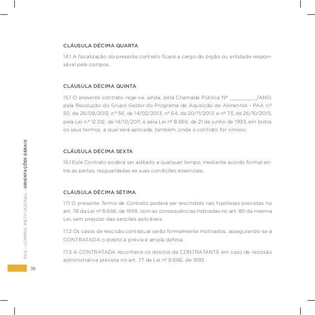 36 PAA-COMPRAINSTITUCIONAL-ORIENTAÇÕESGERAIS CLÁUSULA DÉCIMA QUARTA 14.1 A fiscalização do presente contrato ficará a carg...