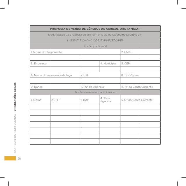 38 PAA-COMPRAINSTITUCIONAL-ORIENTAÇÕESGERAIS PROPOSTA DE VENDA DE GÊNEROS DA AGRICULTURA FAMILIAR Identificação da propost...