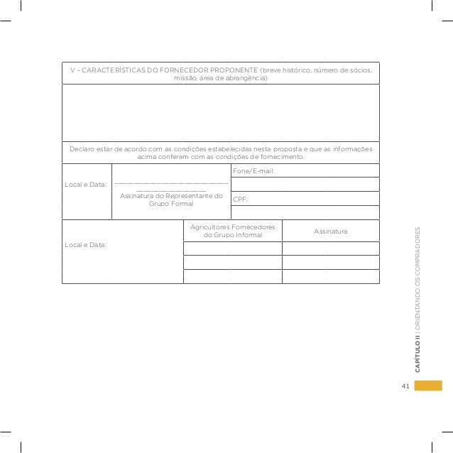 41 CAPÍTULOII|ORIENTANDOOSCOMPRADORES V - CARACTERÍSTICAS DO FORNECEDOR PROPONENTE (breve histórico, número de sócios, mis...