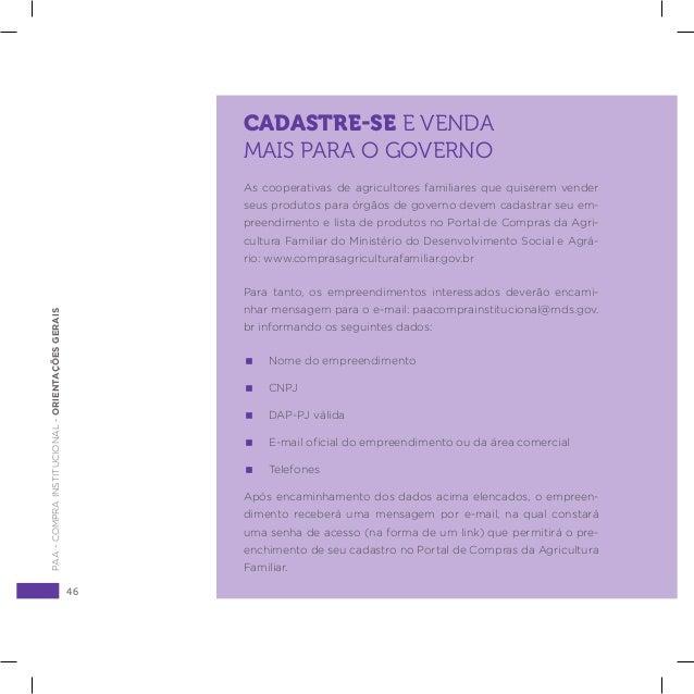 46 PAA-COMPRAINSTITUCIONAL-ORIENTAÇÕESGERAIS CADASTRE-SE E VENDA MAIS PARA O GOVERNO As cooperativas de agricultores famil...
