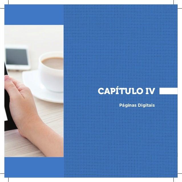 49 CAPÍTULOIII|ORIENTANDOOSFORNECEDORES CAPÍTULO IV Páginas Digitais