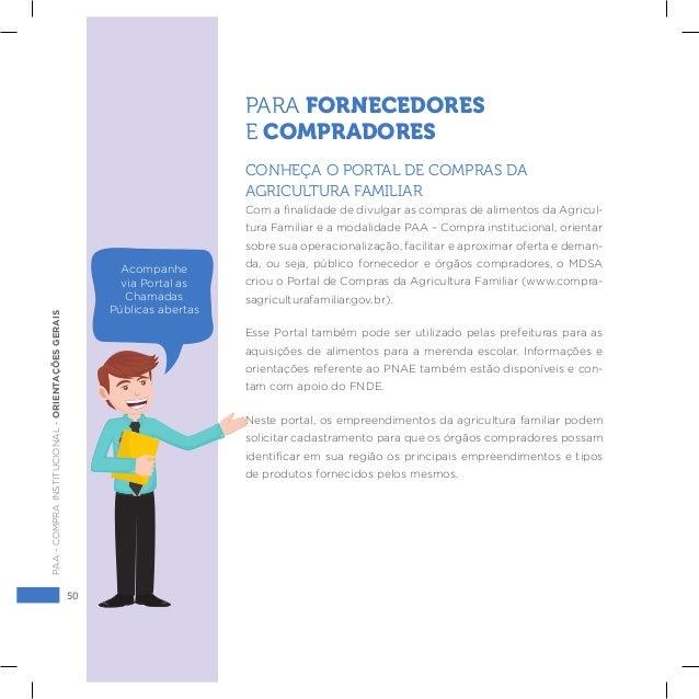 50 PAA-COMPRAINSTITUCIONAL-ORIENTAÇÕESGERAIS PARA FORNECEDORES E COMPRADORES CONHEÇA O PORTAL DE COMPRAS DA AGRICULTURA FA...