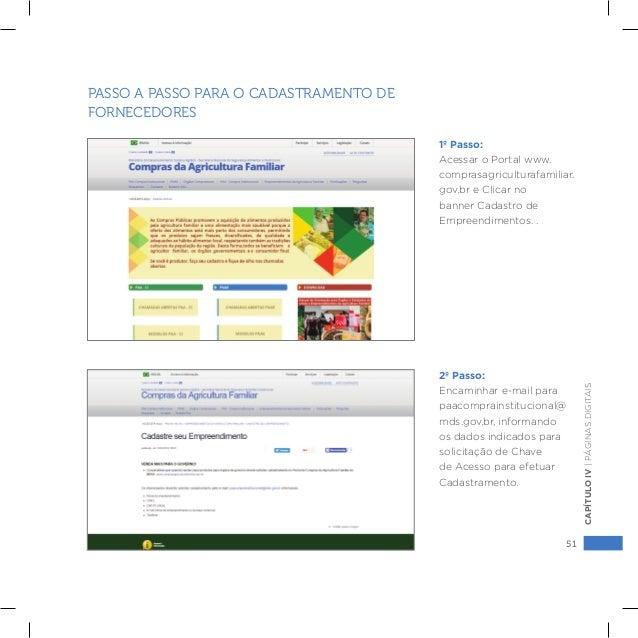 51 CAPÍTULOIV|PÁGINASDIGITAIS 1º Passo: Acessar o Portal www. comprasagriculturafamiliar. gov.br e Clicar no banner Cadast...