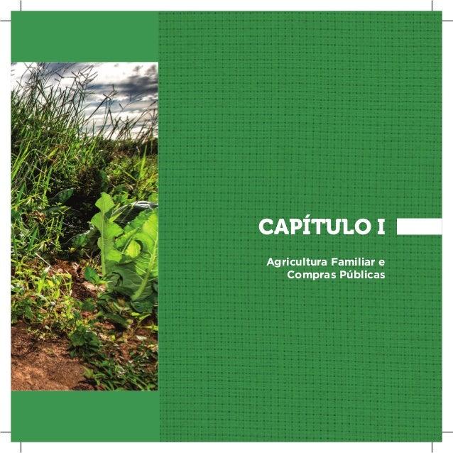 9 APRESENTAÇÃO CAPÍTULO I Agricultura Familiar e Compras Públicas