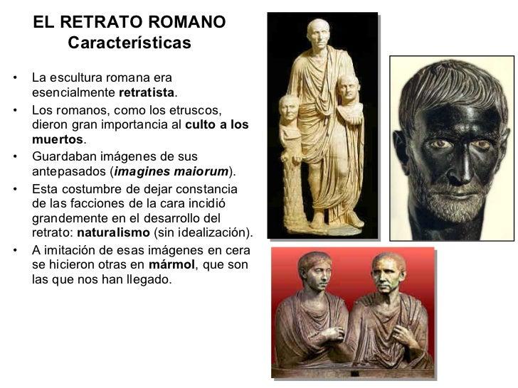 <ul><li>La escultura romana era esencialmente  retratista . </li></ul><ul><li>Los romanos, como los etruscos, dieron gran ...