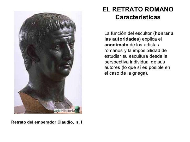 La función del escultor ( honrar a las autoridades ) explica el  anonimato  de los artistas romanos y la imposibilidad de ...