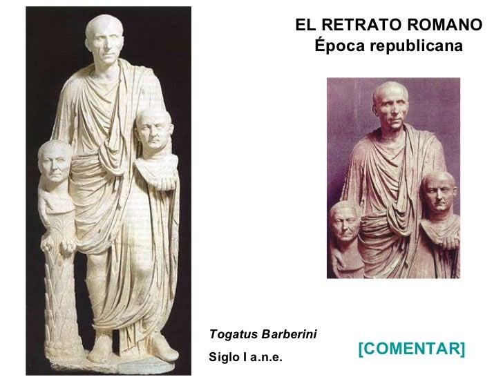EL RETRATO ROMANO Época republicana Togatus Barberini Siglo I a.n.e. [COMENTAR]