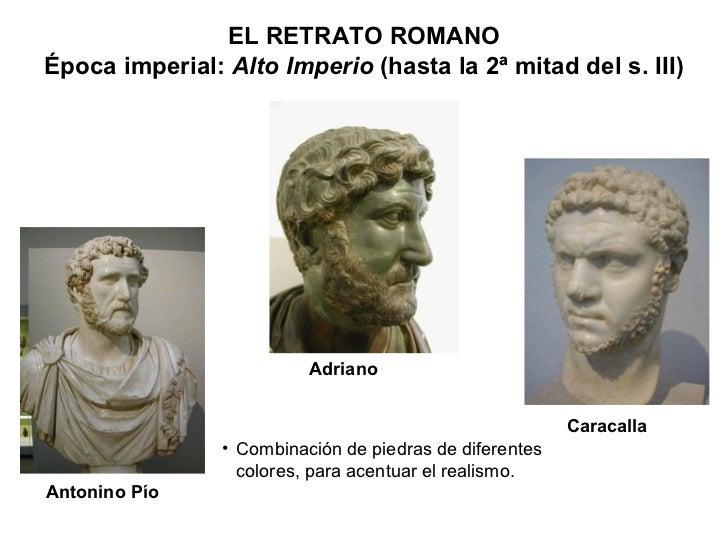 Adriano Antonino Pío Caracalla <ul><li>Combinación de piedras de diferentes colores, para acentuar el realismo. </li></ul>...