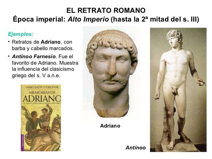 Antínoo <ul><li>Ejemplos: </li></ul><ul><li>Retratos de  Adriano , con barba y cabello marcados. </li></ul><ul><li>Antínoo...