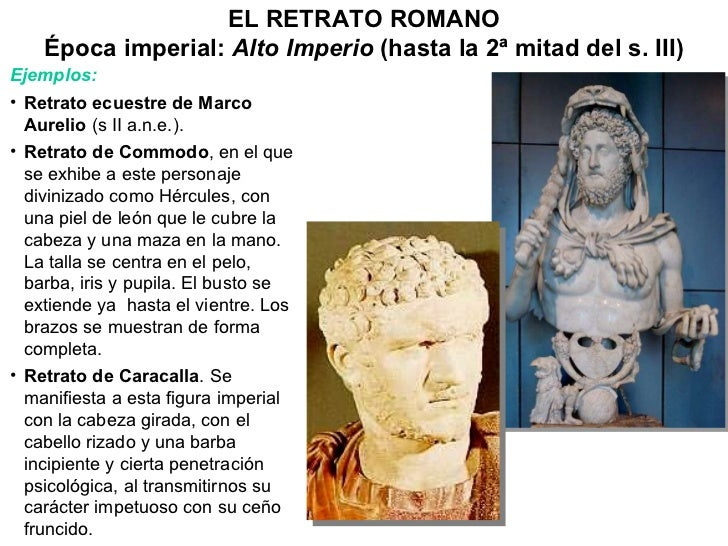 ELRETRATO ROMANO Época imperial:  Alto Imperio  (hasta la 2ª mitad del s. III) <ul><li>Ejemplos: </li></ul><ul><li>Retrat...