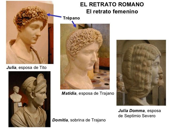 Julia , esposa de Tito Domitia , sobrina de Trajano Matidia , esposa de Trajano Julia Domma , esposa de Septimio Severo EL...