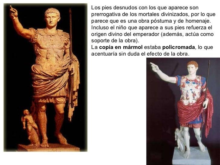 Los pies desnudos con los que aparece son prerrogativa de los mortales divinizados, por lo que parece que es una obra póst...