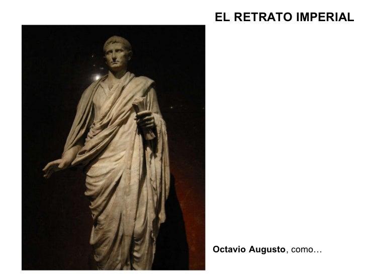 Octavio Augusto , como… EL RETRATO IMPERIAL